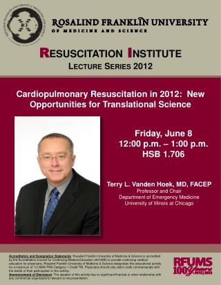 Terry L. Vanden Hoek, MD, FACEP Professor and Chair Department of Emergency Medicine