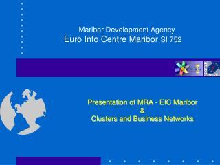 Maribor Development Agency Euro Info Centre Maribor  SI 752