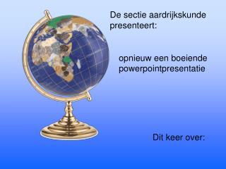 De sectie aardrijkskunde presenteert: