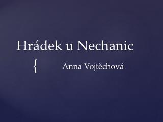 Hr�dek u Nechanic