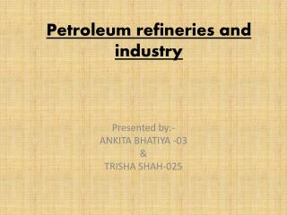 Petroleum refineries and industry