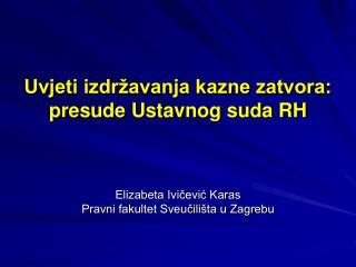 Uvjeti izdržavanja kazne zatvora: presude Ustavnog suda RH