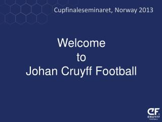 Welcome to  Johan Cruyff Football