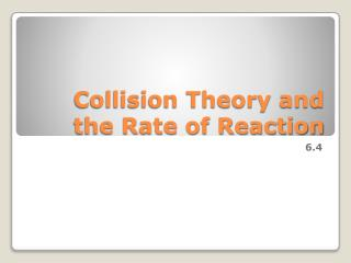 Collision Theory and the Rate of Reaction