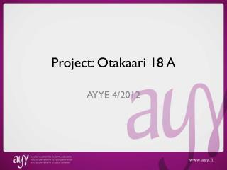 Project:  Otakaari  18 A