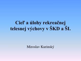 Cieľ a úlohy rekreačnej telesnej výchovy v ŠKD a ŠI.
