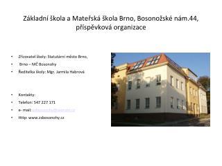 Základní škola a Mateřská škola Brno, Bosonožské nám.44, příspěvková organizace