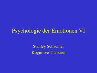 Psychologie der Emotionen VI