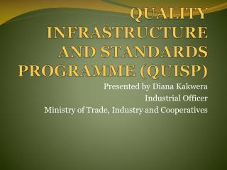 QUALITY INFRASTRUCTURE AND STANDARDS PROGRAMME (QUISP)