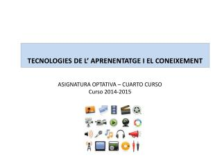 TECNOLOGIES DE L� APRENENTATGE I EL CONEIXEMENT