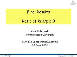 Final Results Ratio of ke3/pipi0