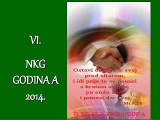 VI.  NKG GODINA A 2014.