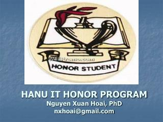 HANU IT HONOR PROGRAM Nguyen Xuan Hoai, PhD nxhoai@gmail