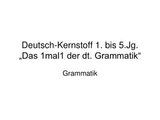 """Deutsch-Kernstoff 1. bis 5.Jg. """"Das 1mal1 der dt. Grammatik"""""""
