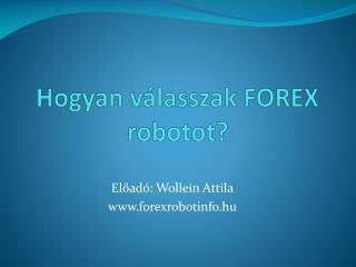 Hogyan  válasszak  FOREX  robotot?