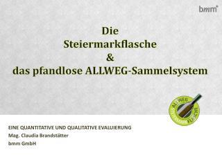 Die Steiermarkflasche & das pfandlose  ALLWEG-Sammelsystem
