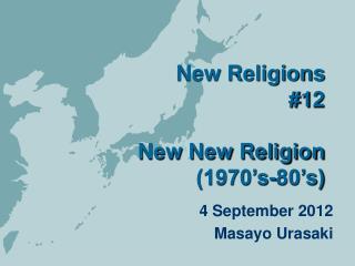 New Religions #1 2 New New Religion (1970's-80's)