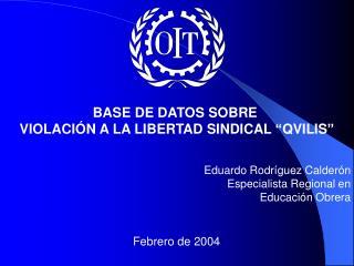 "BASE DE DATOS SOBRE  VIOLACIÓN A LA LIBERTAD SINDICAL ""QVILIS"""