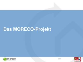 Das MORECO-Projekt
