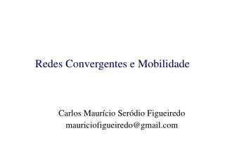 Redes Convergentes e Mobilidade