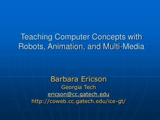 Teaching Computer Concepts with Robots, Animation, and Multi-Media