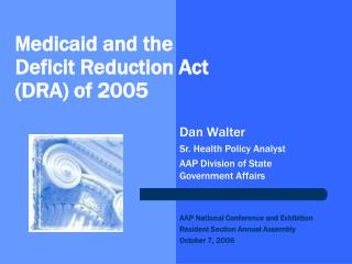 M edicaid and the	 Deficit Reduction Act  (DRA) of 2005