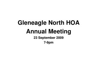 Gleneagle North HOA Annual Meeting 23 September 2009 7-9pm