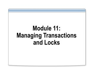 Module 11:  Managing Transactions  and Locks