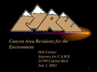 CANYON AREA RESIDENTS FOR THE ENVIRONMENT