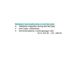 Metabolic interrelationship in well fed state ط       Metabolic integration during well fed state