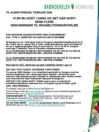 TIL ALMEN PRAKSIS, FEBRUAR 2009 VI ER NU GODT I GANG OG DET GÅR GODT! SEND FLERE