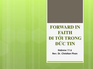 FORWARD IN FAITH ĐI  TỚI TRONG ĐỨC  TIN