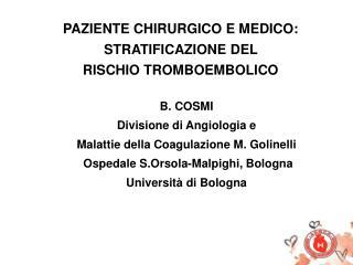 PAZIENTE CHIRURGICO E MEDICO: STRATIFICAZIONE DEL  RISCHIO TROMBOEMBOLICO