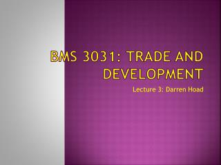 BMS 3031: TRADE AND DEVELOPMENT