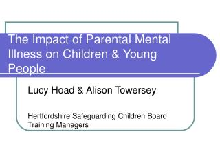 The Impact of Parental Mental Illness on Children & Young People
