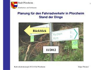 Planung für den Fahrradverkehr in Pforzheim  Stand der Dinge