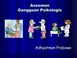 Asesmen  Gangguan Psikologis