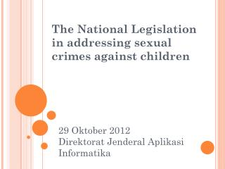 The National Legislation in addressing sexual crimes against children
