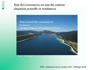 Etat des ressources en eau du canton:  situation actuelle et tendances