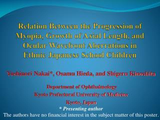 Yoshinori Nakai*, Osamu Hieda, and Shigeru Kinoshita    Department of Ophthalmology
