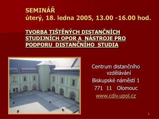 Centrum distančního vzdělávání Biskupské náměstí 1 771  11   Olomouc cdiv.upol.cz