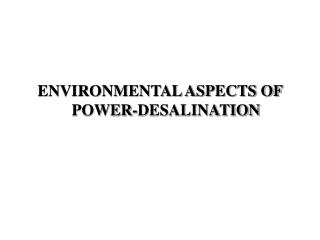 ENVIRONMENTAL ASPECTS OF POWER-DESALINATION