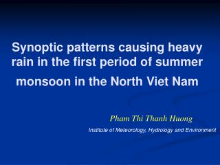 Synoptic patterns causing heavy rain in the first period of summer monsoon in the North Viet Nam