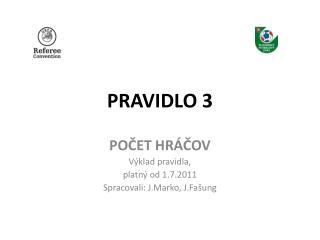 PRAVIDLO 3