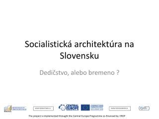Socialistická architektúra na Slovensku