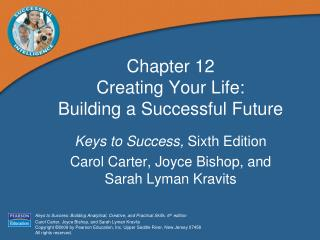 Chapter 12 Creating Your Life:  Building a Successful Future
