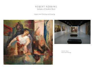 ROBERT ROBBINS Samples of Student Work