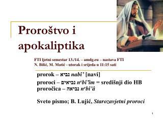 prorok –  נביא nabî'  [navi]  proroci –  נביאים n e bî'îm  = središnji dio HB