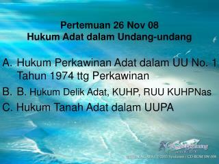 Pertemuan 26 Nov 08 Hukum Adat dalam Undang-undang