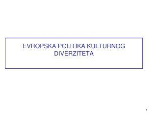 EVROPSKA POLITIKA KULTURNOG DIVERZITETA